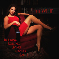 Rocking Rolling Living Loving Band: The Whip