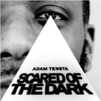 Tensta, Adam: Scared of the dark