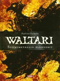 Waltari: Waltari - Suomimetallin pioneerit