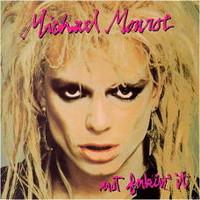 Monroe, Michael: Not Fakin' it