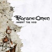 Profane Omen: Inherit the void -re-issue