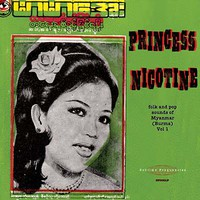 V/A: Princess Nicotine - Folk and pop sounds of Myanmar (Burma) Vol. 1