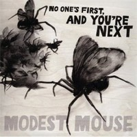 Modest Mouse : No one's first and you're next