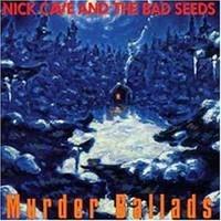 Cave, Nick: Murder ballads