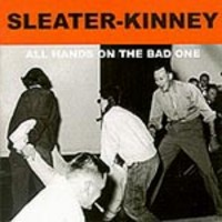 Sleater-Kinney: All hands on the bad one