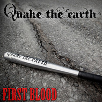 Quake The Earth: First Blood