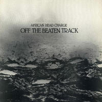 African Head Charge: Off The Beaten Track