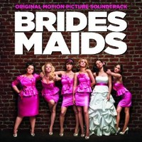 Soundtrack: Bridesmaids