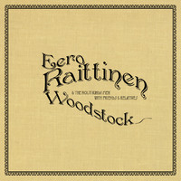 Raittinen, Eero / The Noisy Kinda Men : Woodstock