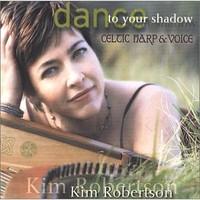 Robertson, Kim: Dance To Your Shadow