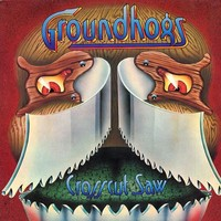 Groundhogs: Crosscut Saw
