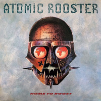 Atomic Rooster: Home To Roost