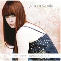 Kurkela, Johanna: Uneni kaunein - parhaat 2005-2011
