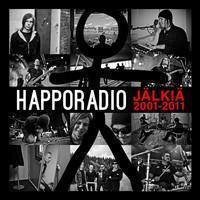 Happoradio: Jälkiä 2001-2011