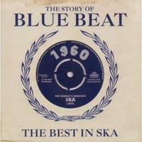 V/A: Story Of Blue Beat: The Best In Ska