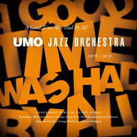 Umo Jazz Orchestra : A good time was had by all 1976-1979