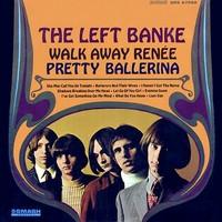Left Banke: Walk Away Renee / Pretty Ballerina