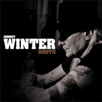Winter, Johnny: Roots