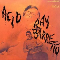 Barretto, Ray : Acid