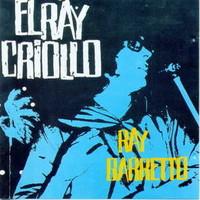 Barretto, Ray: El ray criollo