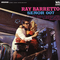 Barretto, Ray: Senor 007