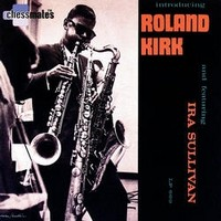 Kirk, Roland: Introducing roland kirk