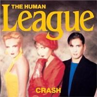 Human League: Crash