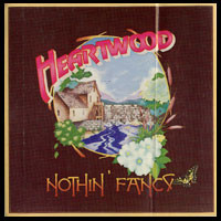 Heartwood: Nothin' Fancy