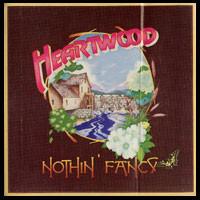 Heartwood: Nothin' Fancy