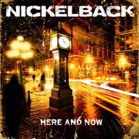 Nickelback : Here and now
