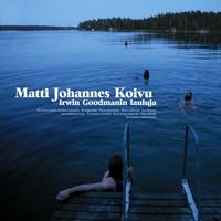 Koivu, Matti Johannes: Irwin Goodmanin lauluja