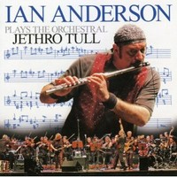 Anderson, Ian: Plays The Orchestral Jethro Tull