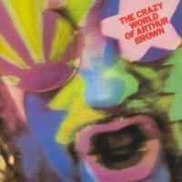 Brown, Arthur: The crazy world of arthur brown