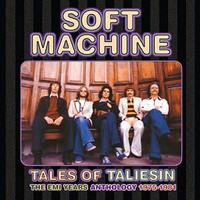 Soft Machine: Tales of Taliesin: The EMI years anthology 1975-1981