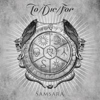 To Die For: Samsara