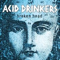 Acid Drinkers: Broken head