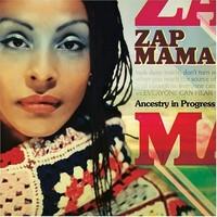 Zap Mama: Ancestry in proggress