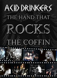 Acid Drinkers : The hand that rocks the coffin