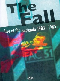 Fall : Live at the hacienda