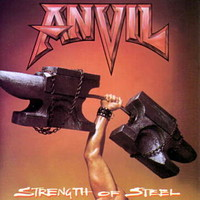 Anvil: Strenght of steel -re-issue
