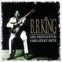 King, B.B.: Definitive greatest