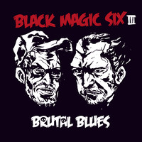 Black Magic Six : Brutal blues