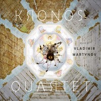 Kronos Quartet : Music of Vladimir Martynov