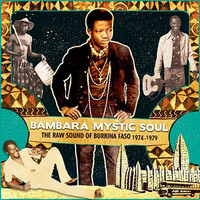 V/A: Bambara Mystic Soul - The raw sound of Burkina Faso 1974-1979