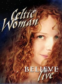 Celtic Woman : Believe