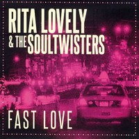 Rita Lovely & The Soultwisters : Fast love