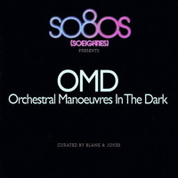 Orchestral Manoeuvres in the Dark (OMD) : So 80s presents -Curated by Blank & Jones
