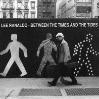 Ranaldo, Lee: Between the Times & the Tides