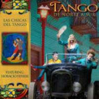 Las Chicas Del Tango: Tango De Norte A Sur