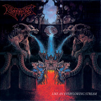 Dismember : Like an everflowing stream